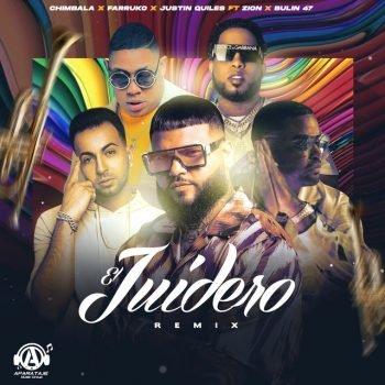 Chimbala ft Bulin 47 ft Farruko ft Justin Quiles ft Zion - El Juidero (Remix)