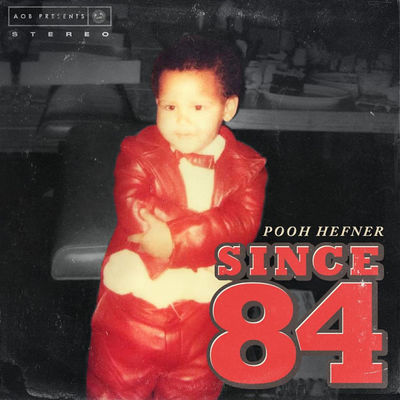Pooh Hefner - Since 84 - Album Download, Itunes Cover, Official Cover, Album CD Cover Art, Tracklist