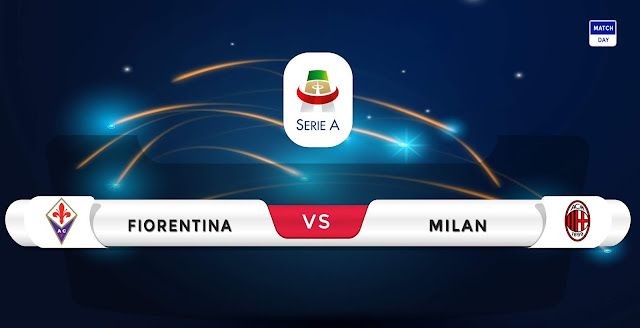 Fiorentina vs AC Milan Prediction & Match Preview