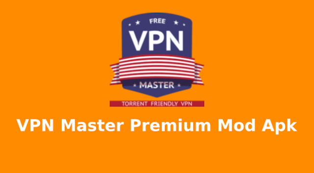 VPN Master Premium Mod Apk Download