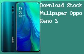 Download Stock Wallpaper Oppo Reno Z   1