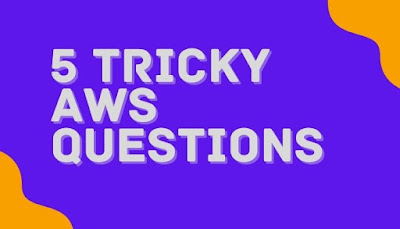 5 Tricky Questions on Amazon Web services for IT developers.