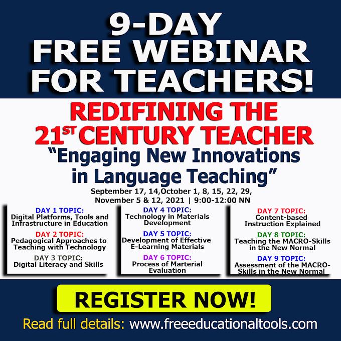 9-DAY Free Webinar for Teachers on Redefining the 21 Century Teacher | September 17 - November 12 , 2021 | REGISTER NOW!