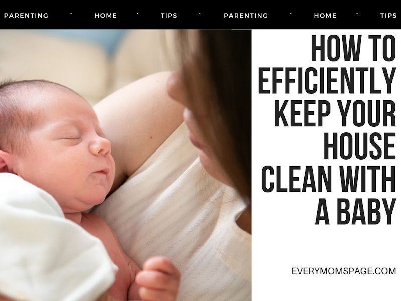 How To Efficiently Keep Your House Clean With A Baby