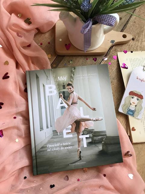 Aneta Wira-Ostaszyk, Joanna Kończak – Mój balet. Opowieść o tańcu: od szkoły do sceny