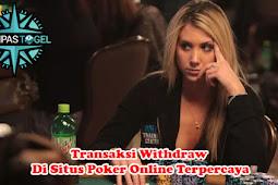 Transaksi Withdraw Di Situs Poker Online Terpercaya