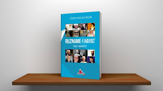 "Ömer Nasuhi Bildik, Ruzname-İ Hayat ""Asel-İ Musaffa"""