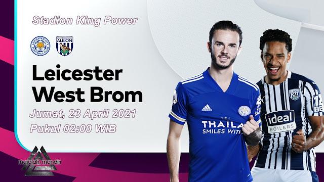 Prediksi Leicester City Vs West Bromwich Albion