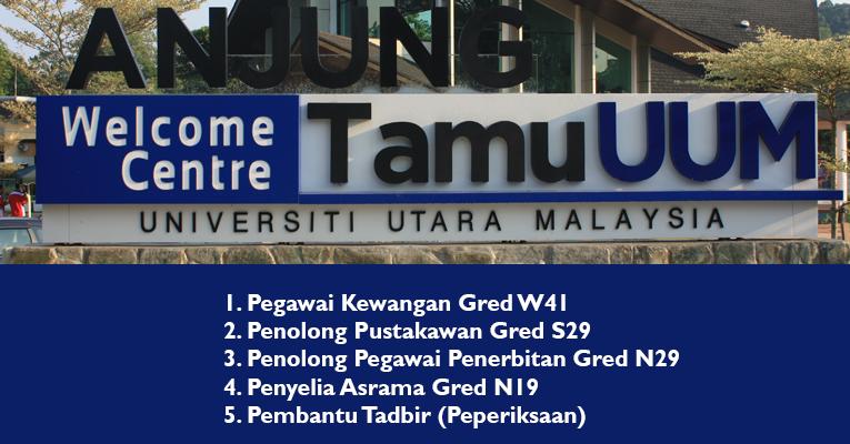 Jawatan Kosong di Universiti Utara Malaysia UUM  - Lepasan SPM / Diploma & Ijazah Dipelawa Mohon