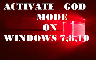 Activate God Mode on Windows 7,8,10