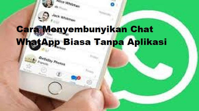 Cara Menyembunyikan Chat WhatApp Biasa Tanpa Aplikasi