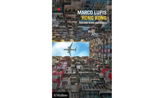 Hong Kong. Racconto di una città sospesa di Marco Lupis