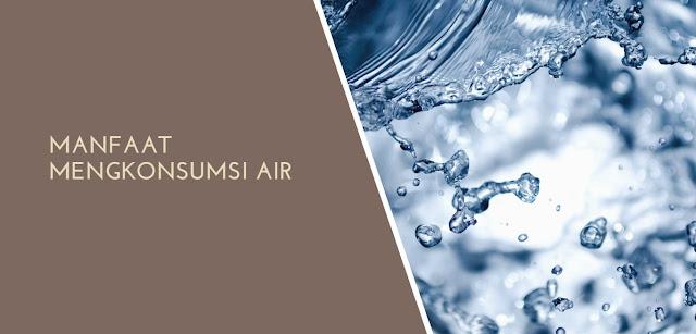Manfaat Mengkonsumsi Air - Heiko Water