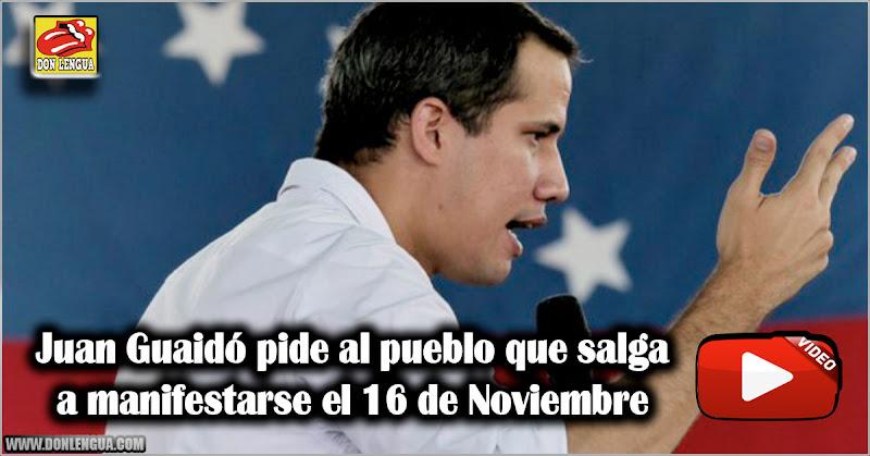 Juan Guaidó pide al pueblo que salga a manifestarse el 16 de Noviembre