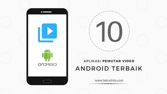 Aplikasi Pemutar Video Terbaik untuk Android