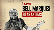 Bell Marques - Live - Só As Antigas - 2020
