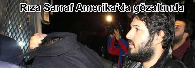 Rıza Sarraf Amerika'da gözaltında