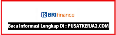 Rekrutmen Lowongan Kerja Jakarta BRI Multi Finance November 2019