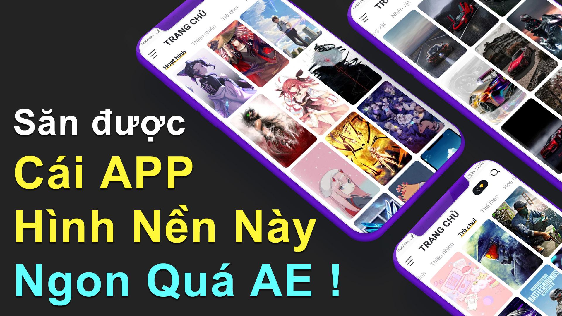 Chia sẻ Ứng dụng Hình Nền đẹp và chất lượng dành cho điện thoại Android 2021