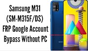Samsung M31 (SM-M315F/DS) FRP Google Account Bypass Without PC