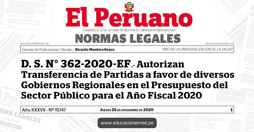 D. S. N° 362-2020-EF.- Autorizan Transferencia de Partidas a favor de diversos Gobiernos Regionales en el Presupuesto del Sector Público para el Año Fiscal 2020