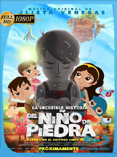 La increíble historia del niño de piedra (2015) HD [1080p] Latino [GoogleDrive] SilvestreHD