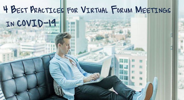 4 Best Practices for Virtual Forum Meetings in COVID-19 | Work From Home