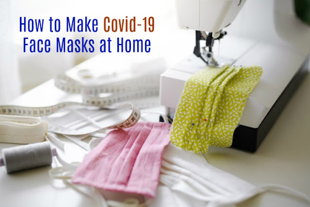 How to Make Covid-19 Face Masks at Home
