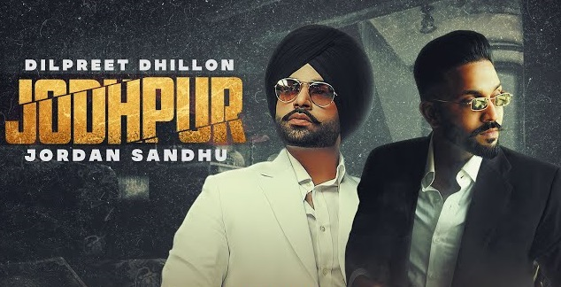 Jodhpur Lyrics - Dilpreet Dhillon | Jordan Sandhu