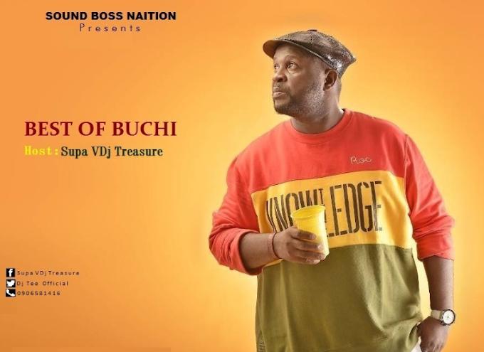 "[MIXTAPE] ""Best Of Buchi"" Supa VDj Treasure"