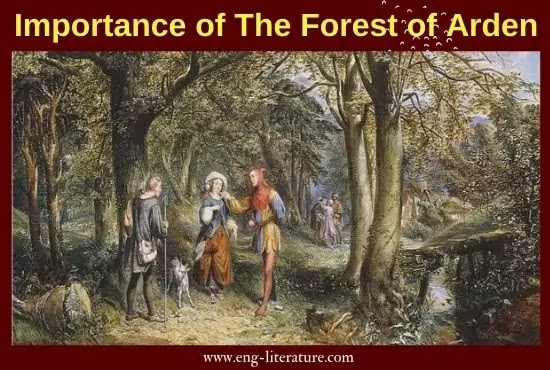 Importance of the Forest of Arden in As You Like It I As You Like It Setting Analysis
