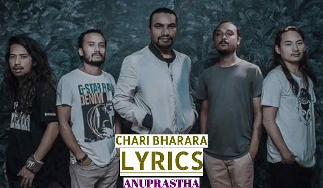 Chari Bharara Lyrics - Anuprastha   Monoj Shrestha