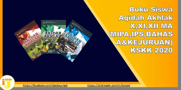 Aqidah Akhlak X,XI,XII MA (MIPA,IPS,BAHASA&KEJURUAN) KSKK 2020