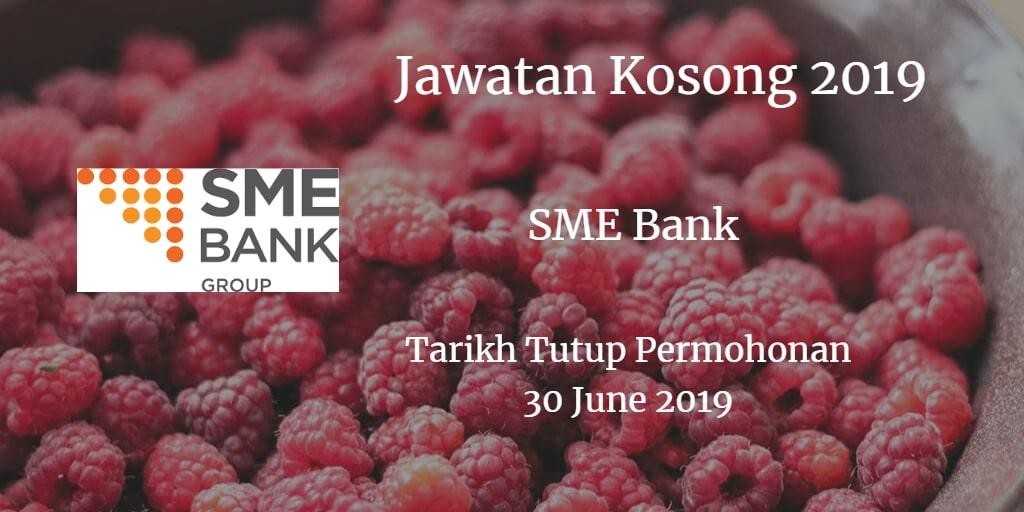 Jawatan Kosong SME Bank 30 June 2019