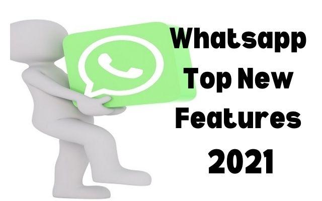 Whatsapp Top New Feattures 2021