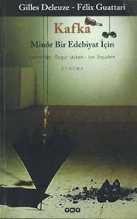 Gilles Deleuze - Felix Guattari - Kafka Minör Bir Edebiyat İçin