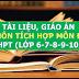Kho tài liệu, giáo án liên môn tích môn Địa Lý lớp 6-7-8-9-10-11-12 cấp THCS-THPT