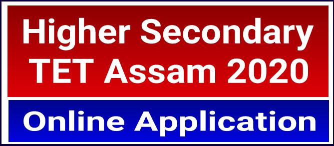 Assam Higher Secondary TET Exam 2020: Apply Online