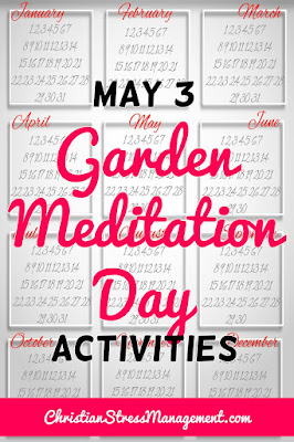 May 3 Garden Meditation Day Activities