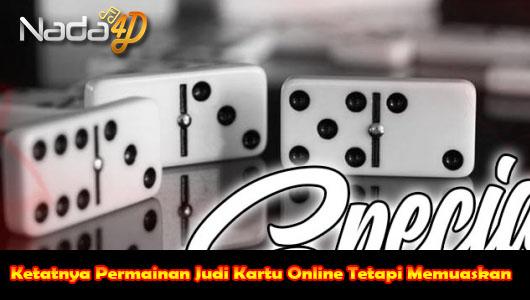 Ketatnya Permainan Judi Kartu Online Tetapi Memuaskan