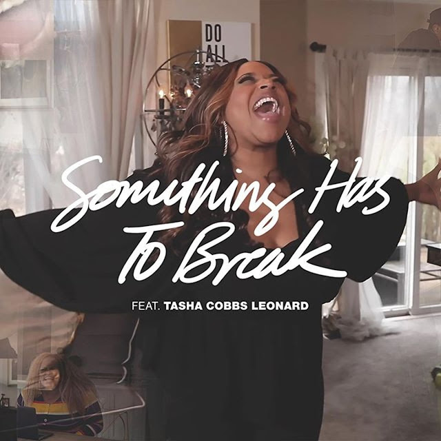 Kierra Sheard Ft. Tasa Cobbs – Something Has To Break And Official Video