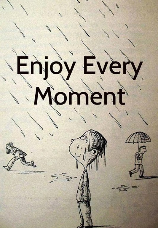 CARPE DIEM - ENJOY EVERY MOMENT