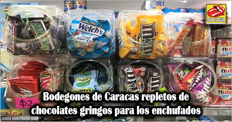 Bodegones de Caracas repletos de chocolates gringos para los enchufados
