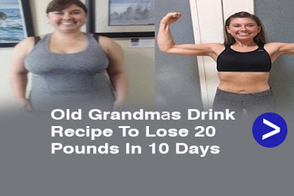 Old Grandmаs Drink Recipe To Lose 20 Pounds In 10 Days