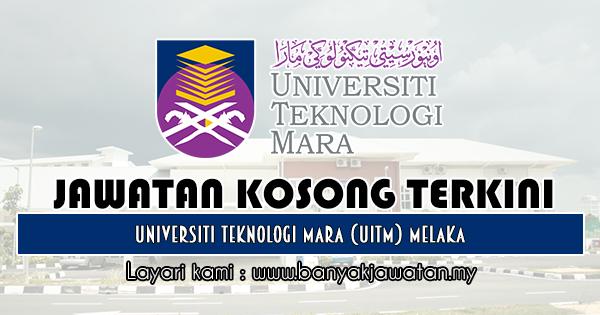 Jawatan Kosong 2019 di Universiti Teknologi Mara (UiTM) Melaka