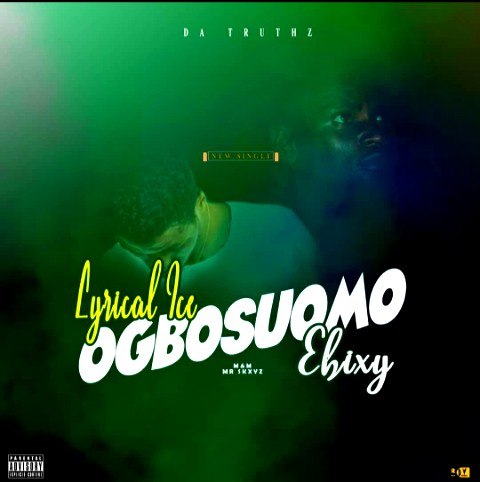 Lyrical_ice Ft Ehixy OGBOSUOMO Mp3||O3media.com.ng