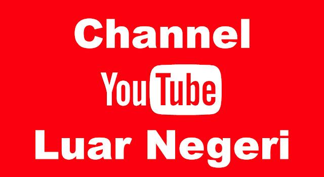 channel youtube luar negeri terbaik