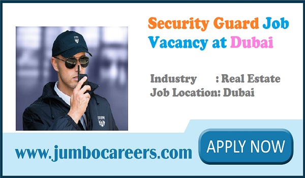 Latest job vacancies in Dubai, UAE security guard jobs 2018,