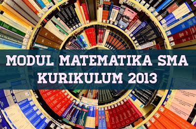 Modul dan Soal Matematika SMA Klurikulum 2013 Lengkap