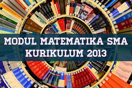 Kumpulan PDF Modul Matematika SMA Kurikulum 2013 Sebagai Penunjang Pembelajaran Jarak Jauh atau Pembelajaran DARING/Online.